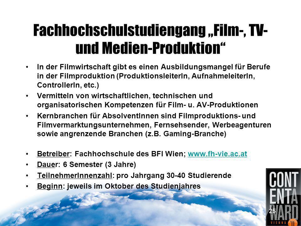 25 Fachhochschulstudiengang Film-, TV- und Medien-Produktion In der Filmwirtschaft gibt es einen Ausbildungsmangel für Berufe in der Filmproduktion (ProduktionsleiterIn, AufnahmeleiterIn, ControllerIn, etc.) Vermitteln von wirtschaftlichen, technischen und organisatorischen Kompetenzen für Film- u.