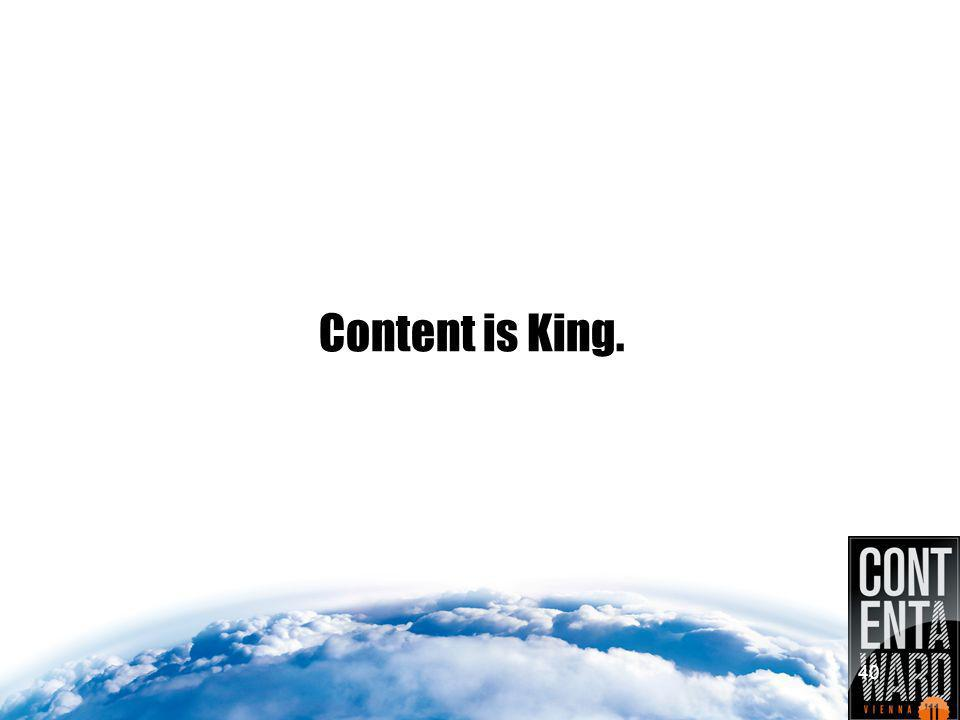 Content is King. 40