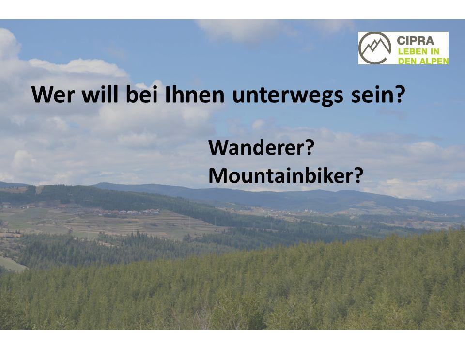 Wer will bei Ihnen unterwegs sein Wanderer Mountainbiker