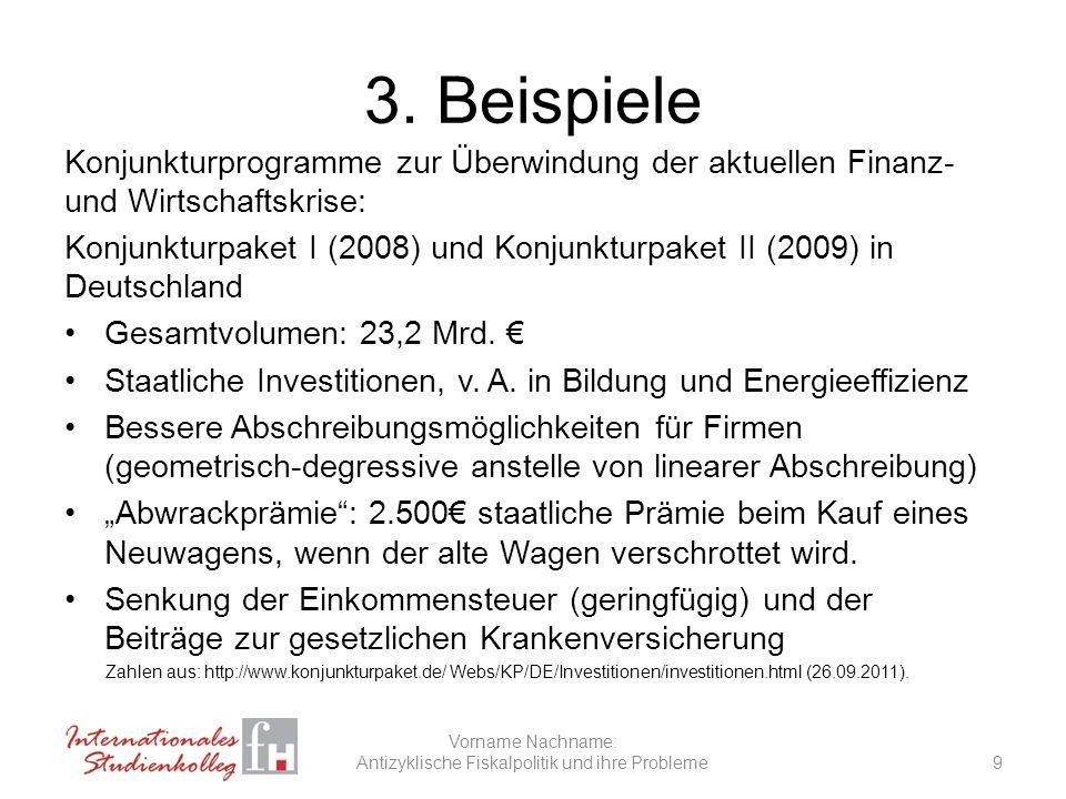 3. Beispiele Konjunkturprogramme zur Überwindung der aktuellen Finanz- und Wirtschaftskrise: Konjunkturpaket I (2008) und Konjunkturpaket II (2009) in