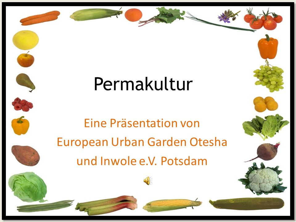 Was ist Permakultur .(permanent agriculture - dt.