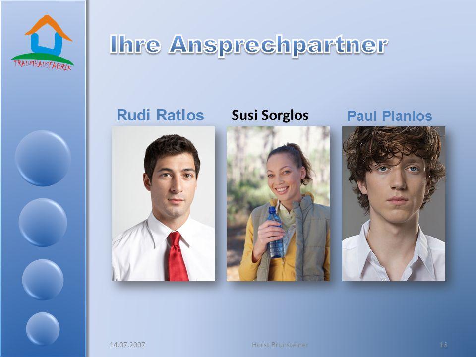 Rudi Ratlos Paul Planlos Susi Sorglos 14.07.200716Horst Brunsteiner