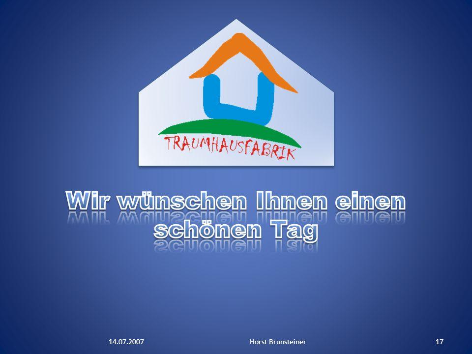14.07.2007Horst Brunsteiner17