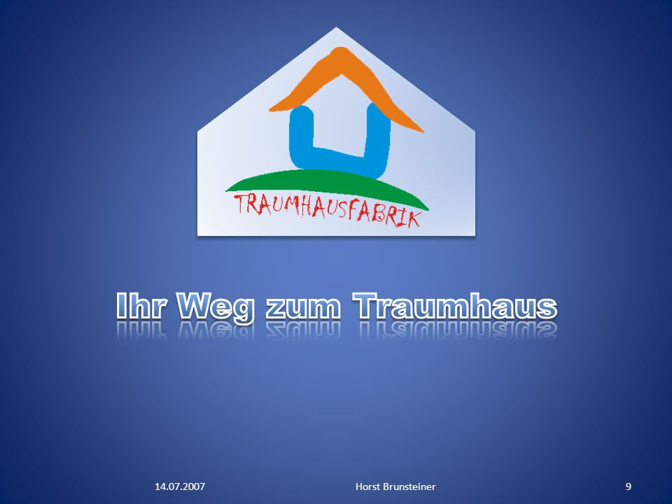 14.07.2007Horst Brunsteiner9