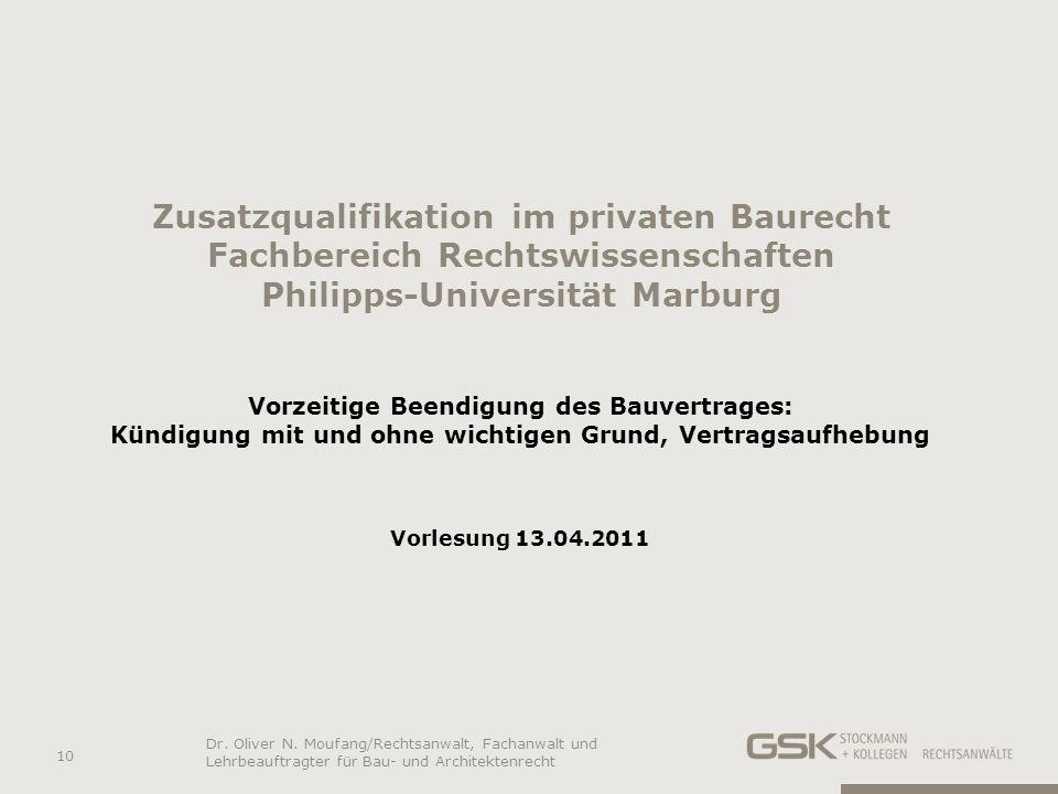 Zusatzqualifikation im privaten Baurecht Fachbereich Rechtswissenschaften Philipps-Universität Marburg Vorzeitige Beendigung des Bauvertrages: Kündigu