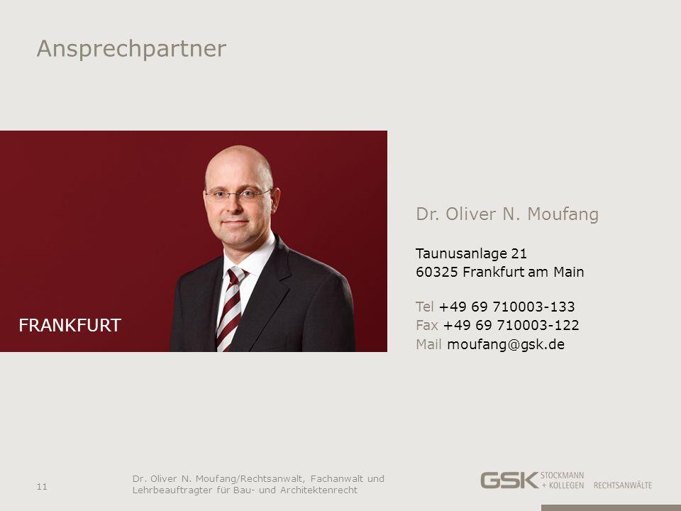 Ansprechpartner Dr. Oliver N. Moufang Taunusanlage 21 60325 Frankfurt am Main Tel +49 69 710003-133 Fax +49 69 710003-122 Mail moufang@gsk.de FRANKFUR