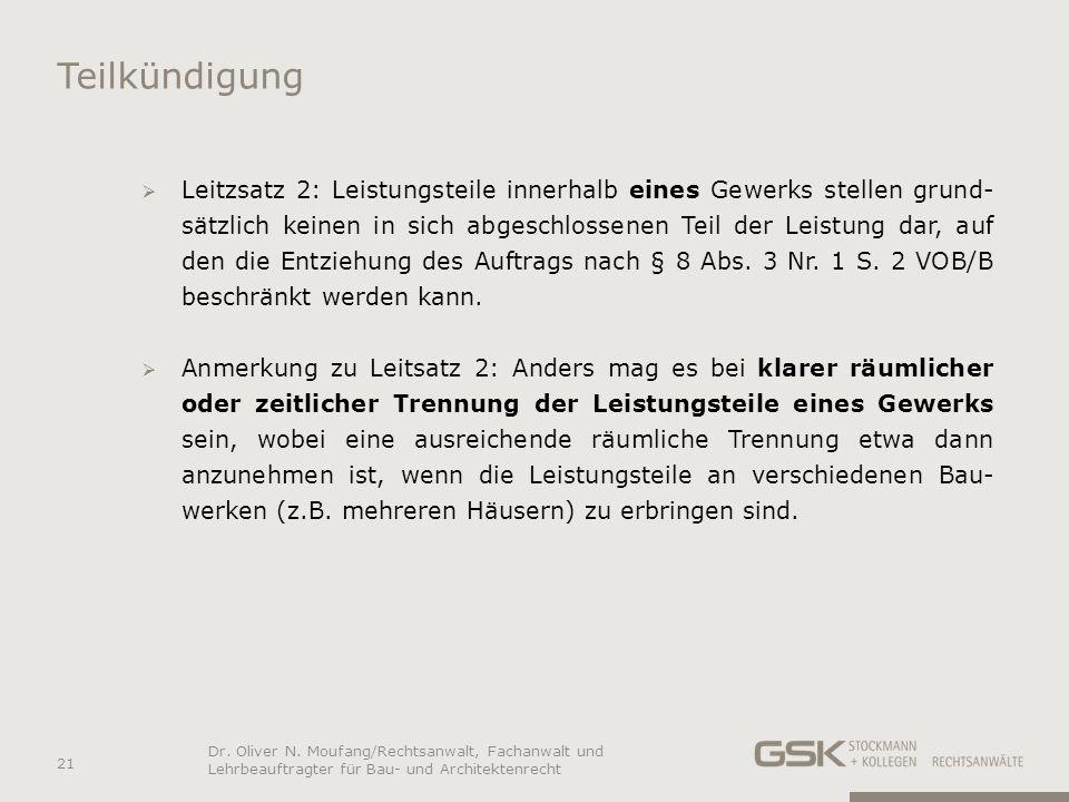Teilkündigung Leitzsatz 2: Leistungsteile innerhalb eines Gewerks stellen grund- sätzlich keinen in sich abgeschlossenen Teil der Leistung dar, auf de
