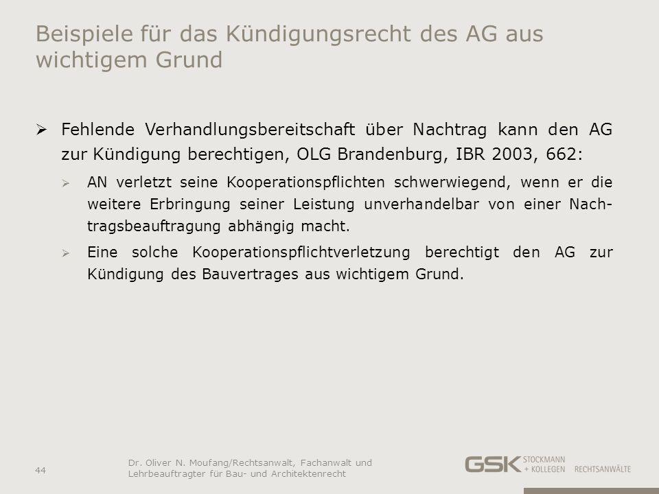 Beispiele für das Kündigungsrecht des AG aus wichtigem Grund Fehlende Verhandlungsbereitschaft über Nachtrag kann den AG zur Kündigung berechtigen, OL