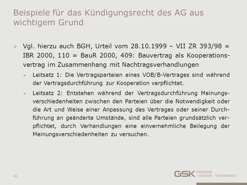 Beispiele für das Kündigungsrecht des AG aus wichtigem Grund Vgl. hierzu auch BGH, Urteil vom 28.10.1999 – VII ZR 393/98 = IBR 2000, 110 = BauR 2000,