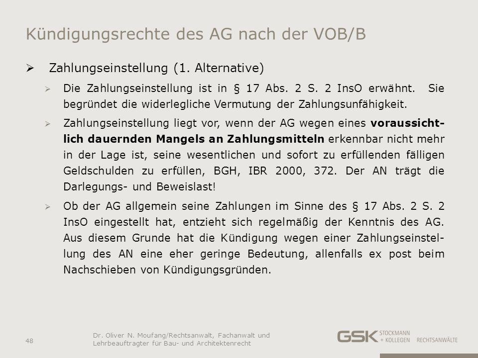 Kündigungsrechte des AG nach der VOB/B Zahlungseinstellung (1. Alternative) Die Zahlungseinstellung ist in § 17 Abs. 2 S. 2 InsO erwähnt. Sie begründe