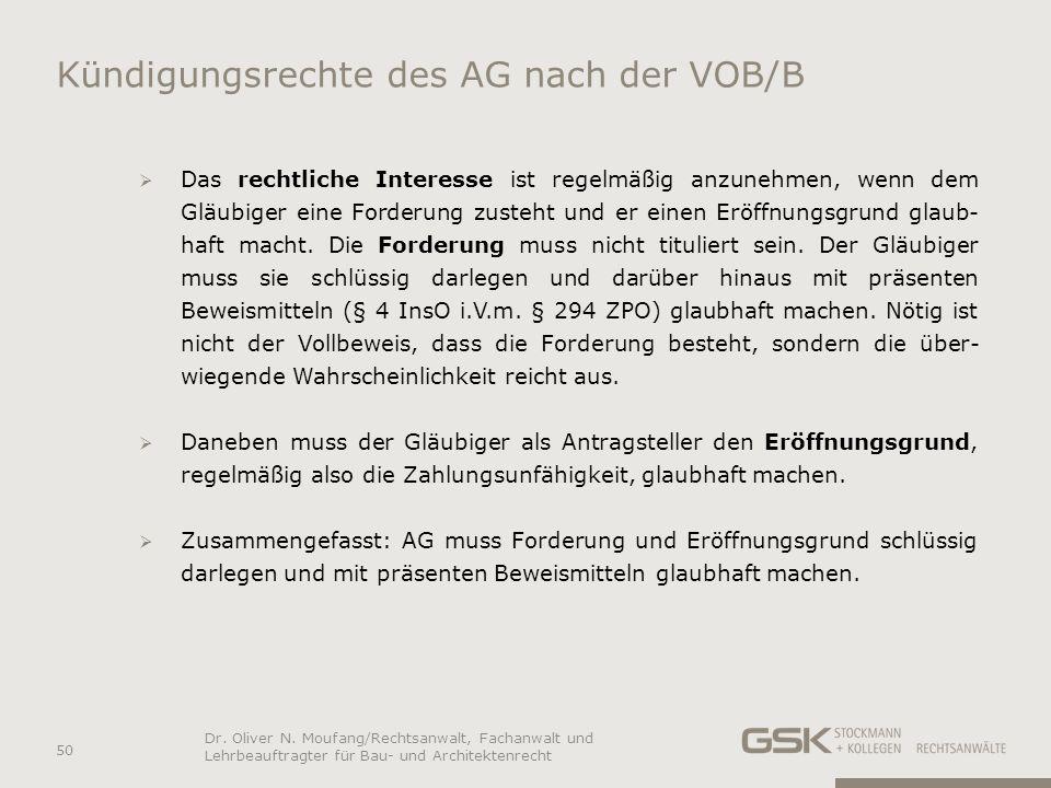 Kündigungsrechte des AG nach der VOB/B Das rechtliche Interesse ist regelmäßig anzunehmen, wenn dem Gläubiger eine Forderung zusteht und er einen Eröf