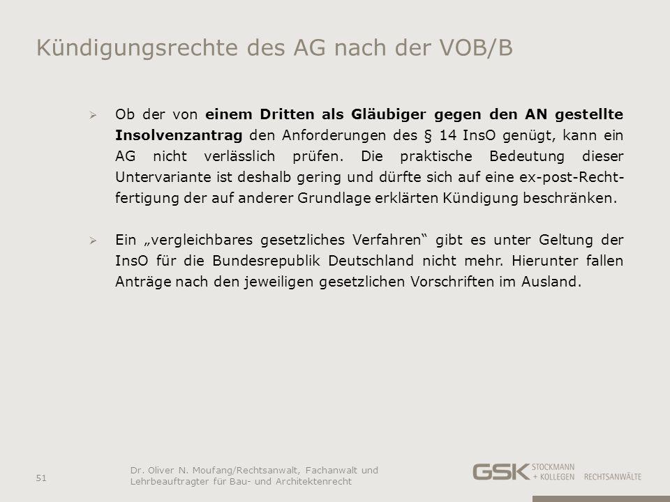 Kündigungsrechte des AG nach der VOB/B Ob der von einem Dritten als Gläubiger gegen den AN gestellte Insolvenzantrag den Anforderungen des § 14 InsO g