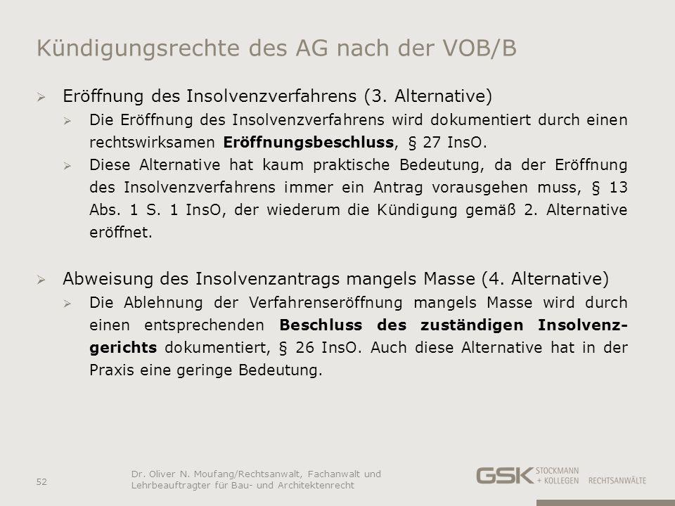 Kündigungsrechte des AG nach der VOB/B Eröffnung des Insolvenzverfahrens (3. Alternative) Die Eröffnung des Insolvenzverfahrens wird dokumentiert durc