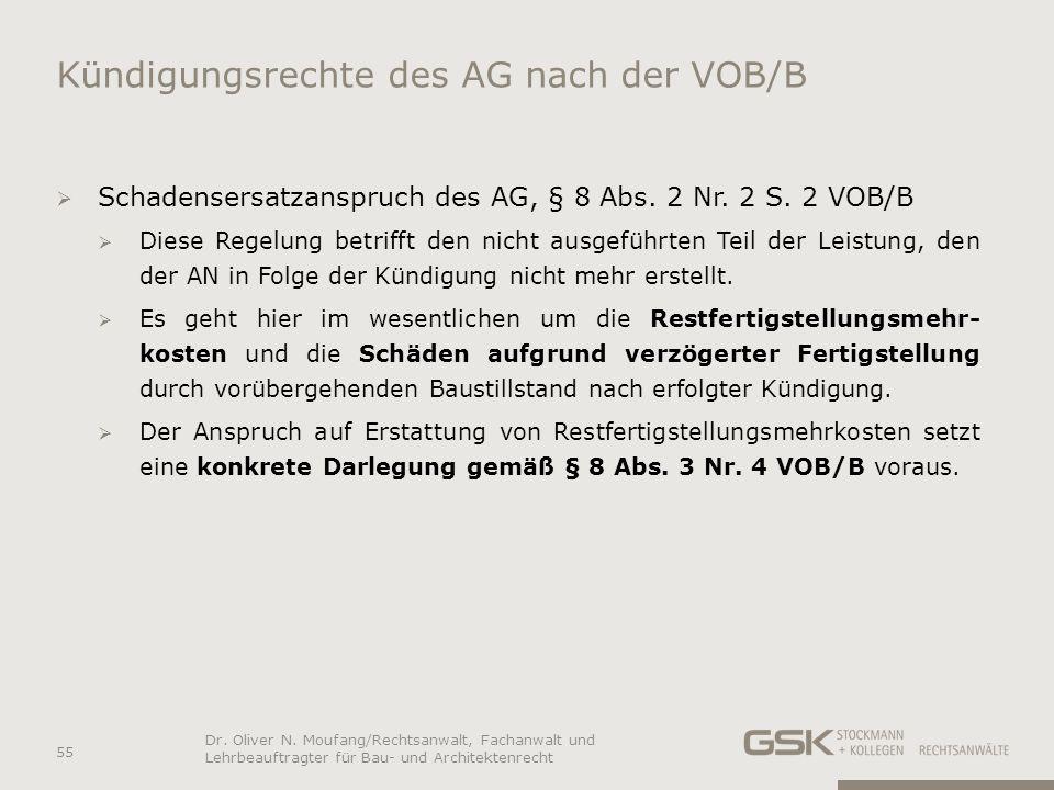 Kündigungsrechte des AG nach der VOB/B Schadensersatzanspruch des AG, § 8 Abs. 2 Nr. 2 S. 2 VOB/B Diese Regelung betrifft den nicht ausgeführten Teil
