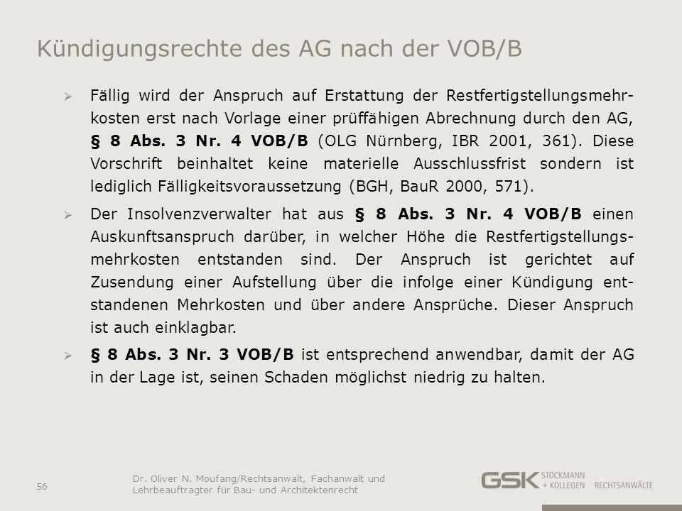 Kündigungsrechte des AG nach der VOB/B Fällig wird der Anspruch auf Erstattung der Restfertigstellungsmehr- kosten erst nach Vorlage einer prüffähigen