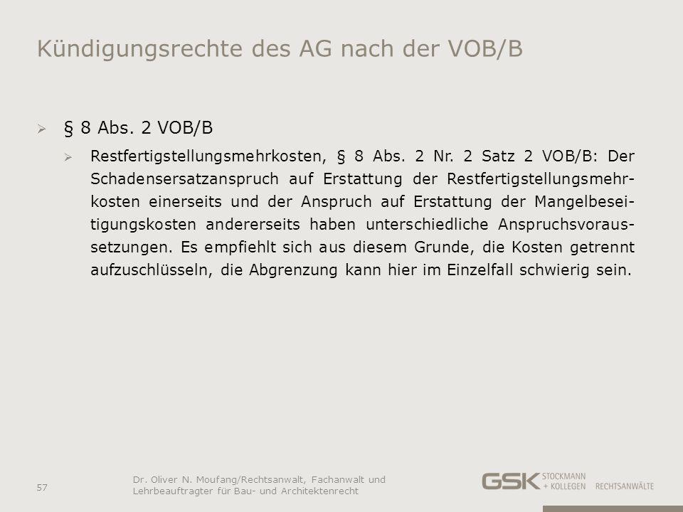 Kündigungsrechte des AG nach der VOB/B § 8 Abs. 2 VOB/B Restfertigstellungsmehrkosten, § 8 Abs. 2 Nr. 2 Satz 2 VOB/B: Der Schadensersatzanspruch auf E