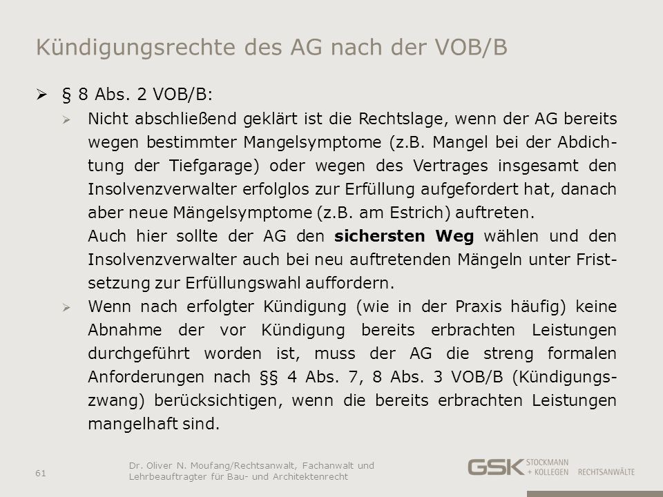 Kündigungsrechte des AG nach der VOB/B § 8 Abs. 2 VOB/B: Nicht abschließend geklärt ist die Rechtslage, wenn der AG bereits wegen bestimmter Mangelsym