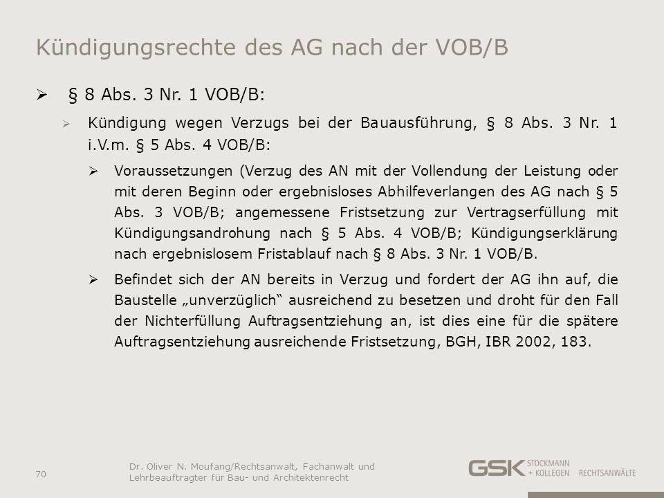 Kündigungsrechte des AG nach der VOB/B § 8 Abs. 3 Nr. 1 VOB/B: Kündigung wegen Verzugs bei der Bauausführung, § 8 Abs. 3 Nr. 1 i.V.m. § 5 Abs. 4 VOB/B