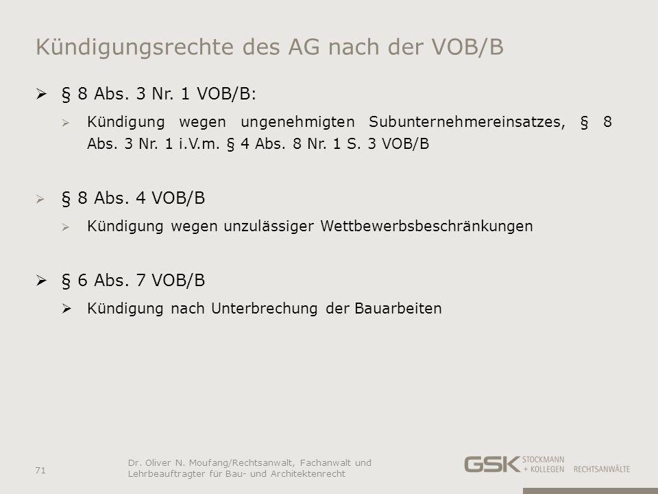 Kündigungsrechte des AG nach der VOB/B § 8 Abs. 3 Nr. 1 VOB/B: Kündigung wegen ungenehmigten Subunternehmereinsatzes, § 8 Abs. 3 Nr. 1 i.V.m. § 4 Abs.