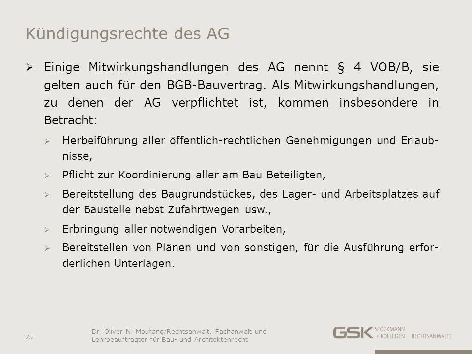 Kündigungsrechte des AG Einige Mitwirkungshandlungen des AG nennt § 4 VOB/B, sie gelten auch für den BGB-Bauvertrag. Als Mitwirkungshandlungen, zu den