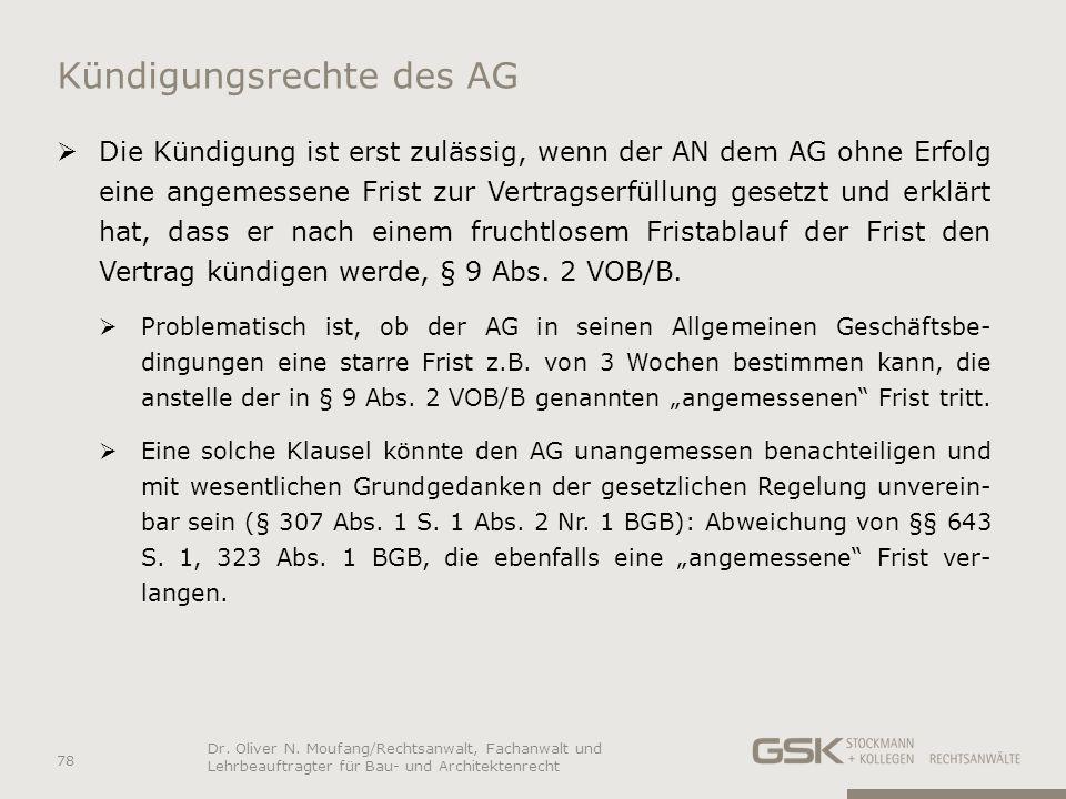 Kündigungsrechte des AG Die Kündigung ist erst zulässig, wenn der AN dem AG ohne Erfolg eine angemessene Frist zur Vertragserfüllung gesetzt und erklä