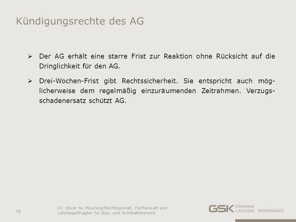 Kündigungsrechte des AG Der AG erhält eine starre Frist zur Reaktion ohne Rücksicht auf die Dringlichkeit für den AG. Drei-Wochen-Frist gibt Rechtssic