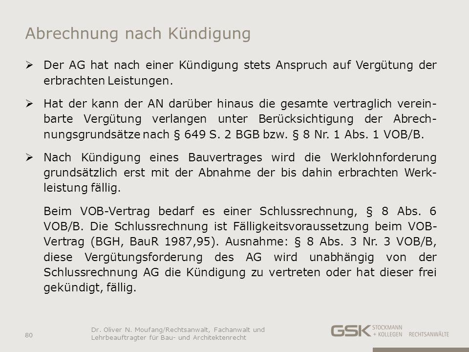 Abrechnung nach Kündigung Der AG hat nach einer Kündigung stets Anspruch auf Vergütung der erbrachten Leistungen. Hat der kann der AN darüber hinaus d