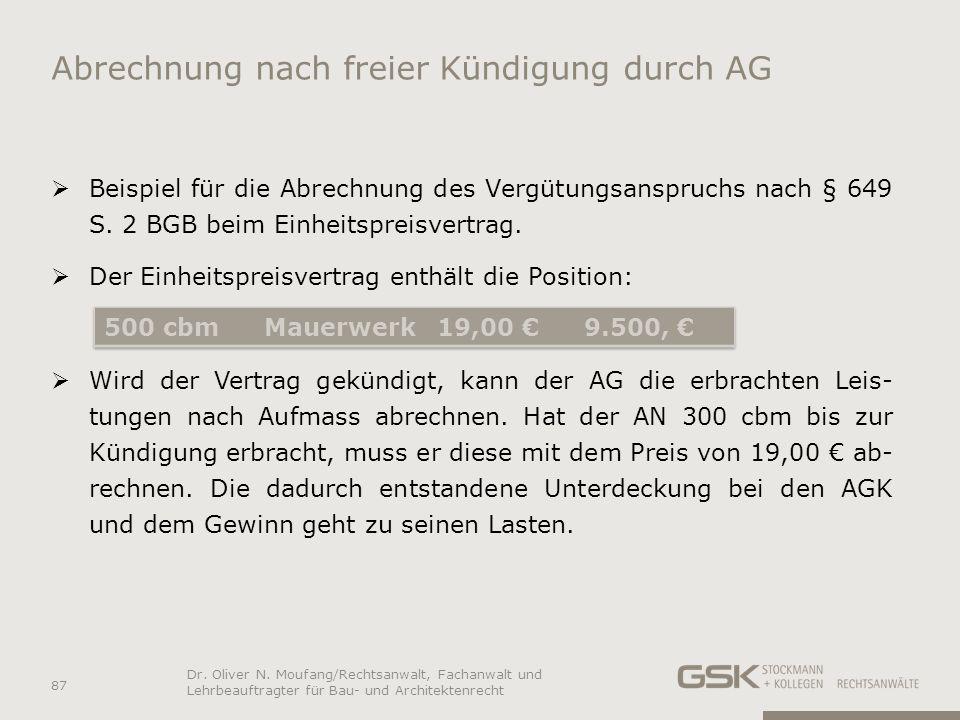 Abrechnung nach freier Kündigung durch AG Beispiel für die Abrechnung des Vergütungsanspruchs nach § 649 S. 2 BGB beim Einheitspreisvertrag. Der Einhe
