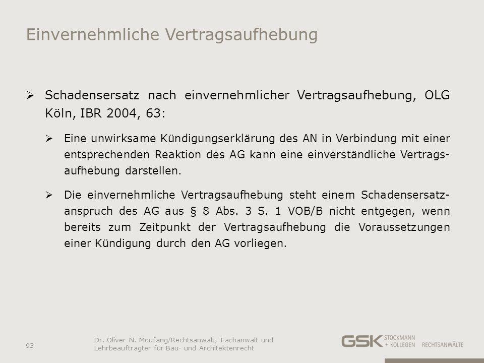 Einvernehmliche Vertragsaufhebung Schadensersatz nach einvernehmlicher Vertragsaufhebung, OLG Köln, IBR 2004, 63: Eine unwirksame Kündigungserklärung