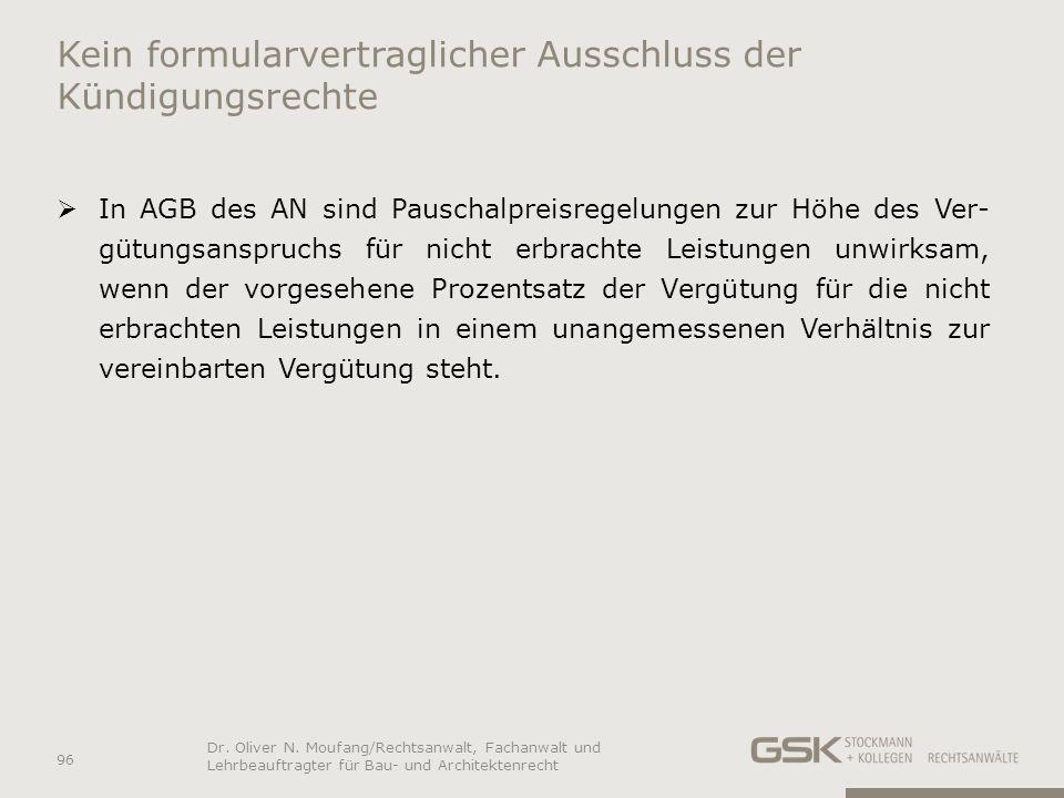 Kein formularvertraglicher Ausschluss der Kündigungsrechte In AGB des AN sind Pauschalpreisregelungen zur Höhe des Ver- gütungsanspruchs für nicht erb