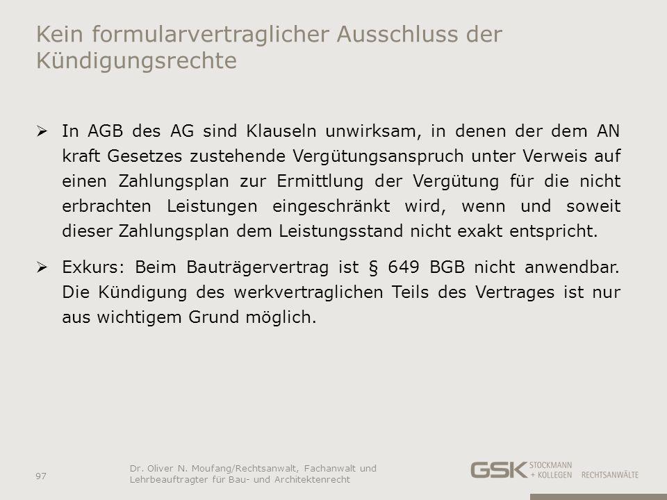 Kein formularvertraglicher Ausschluss der Kündigungsrechte In AGB des AG sind Klauseln unwirksam, in denen der dem AN kraft Gesetzes zustehende Vergüt