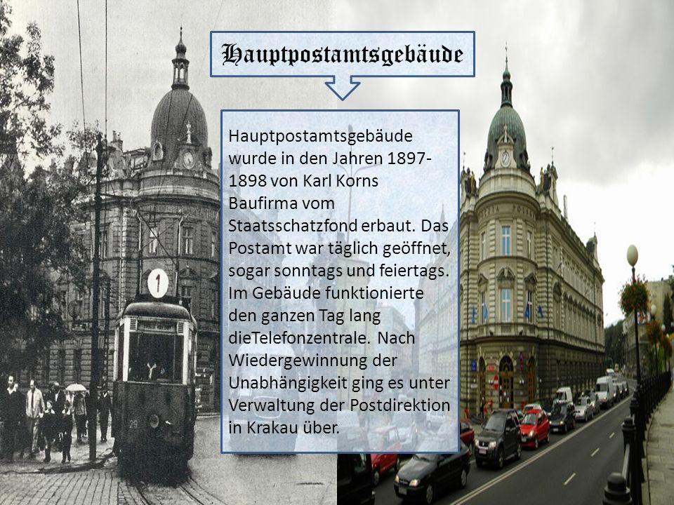Hauptpostamtsgebäude wurde in den Jahren 1897- 1898 von Karl Korns Baufirma vom Staatsschatzfond erbaut. Das Postamt war täglich geöffnet, sogar sonnt
