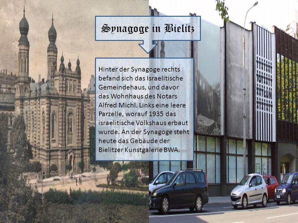 Synagoge in Bielitz Hinter der Synagoge rechts befand sich das Israelitische Gemeindehaus, und davor das Wohnhaus des Notars Alfred Michl. Links eine
