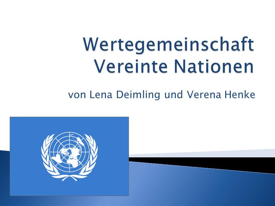 Was?Verfassung der Vereinten Nationen 24.10.1945 in Kraft getreten Ziele.