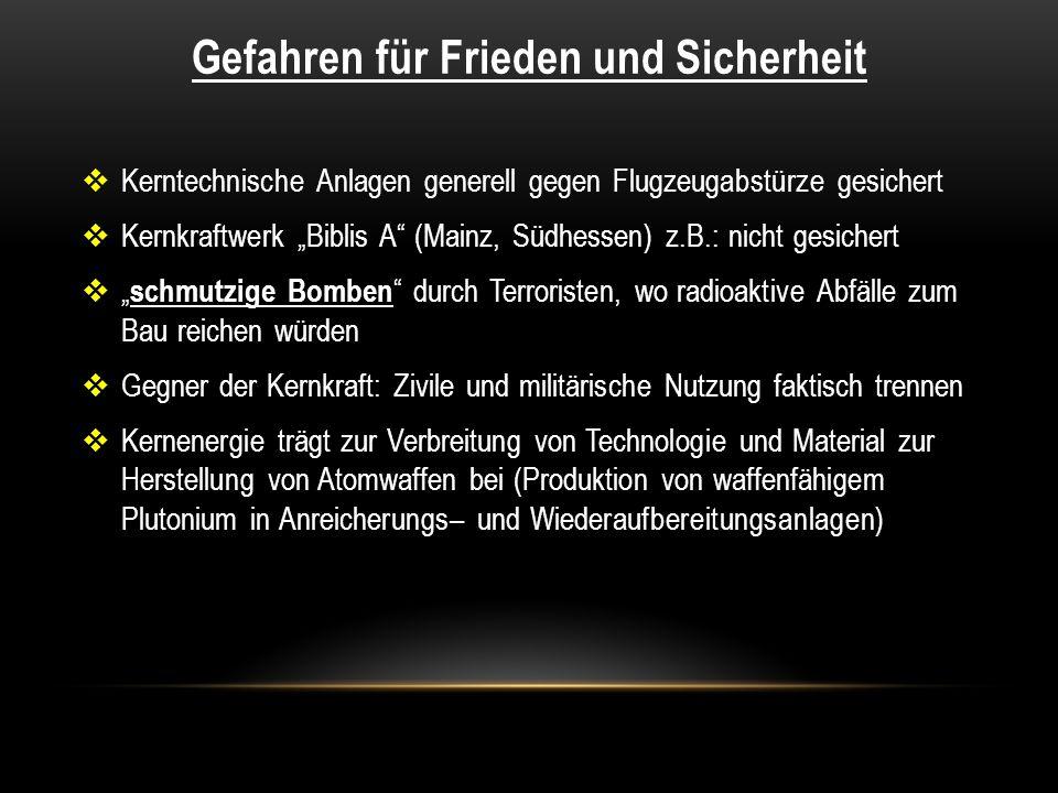 Gefahren für Frieden und Sicherheit Kerntechnische Anlagen generell gegen Flugzeugabstürze gesichert Kernkraftwerk Biblis A (Mainz, Südhessen) z.B.: n