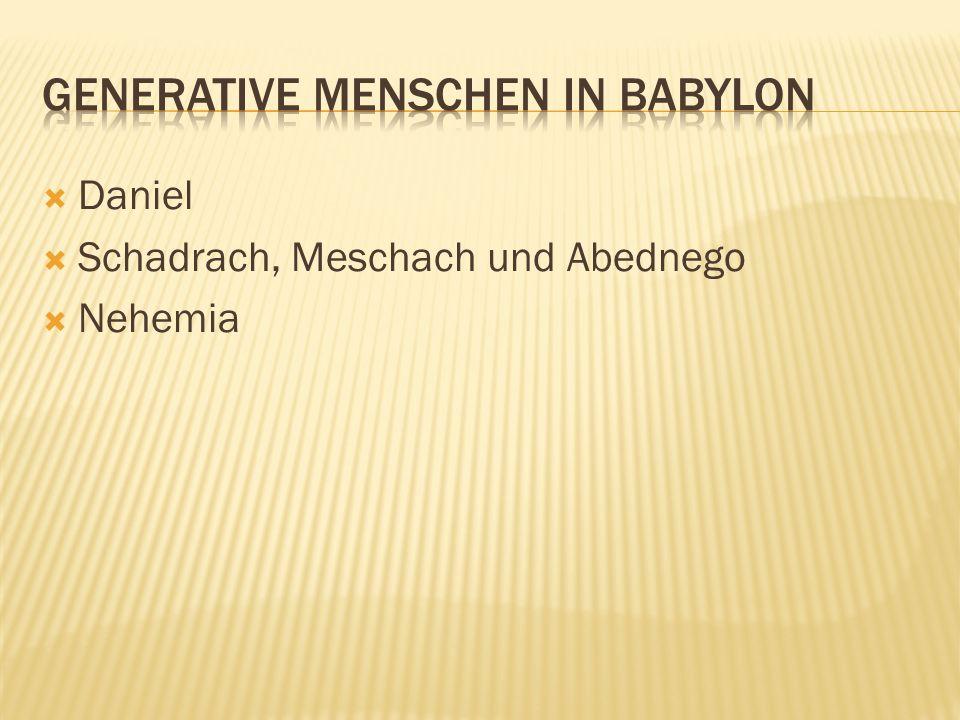 Daniel Schadrach, Meschach und Abednego Nehemia