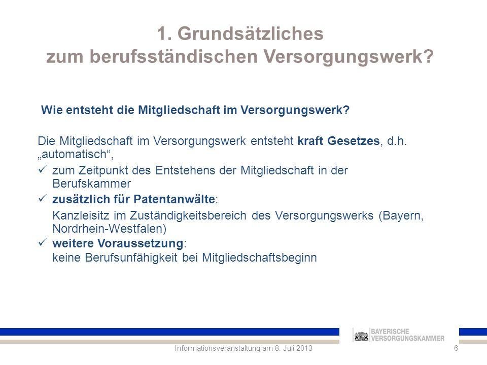 1.Grundsätzliches zum berufsständischen Versorgungswerk 7Informationsveranstaltung am 8.
