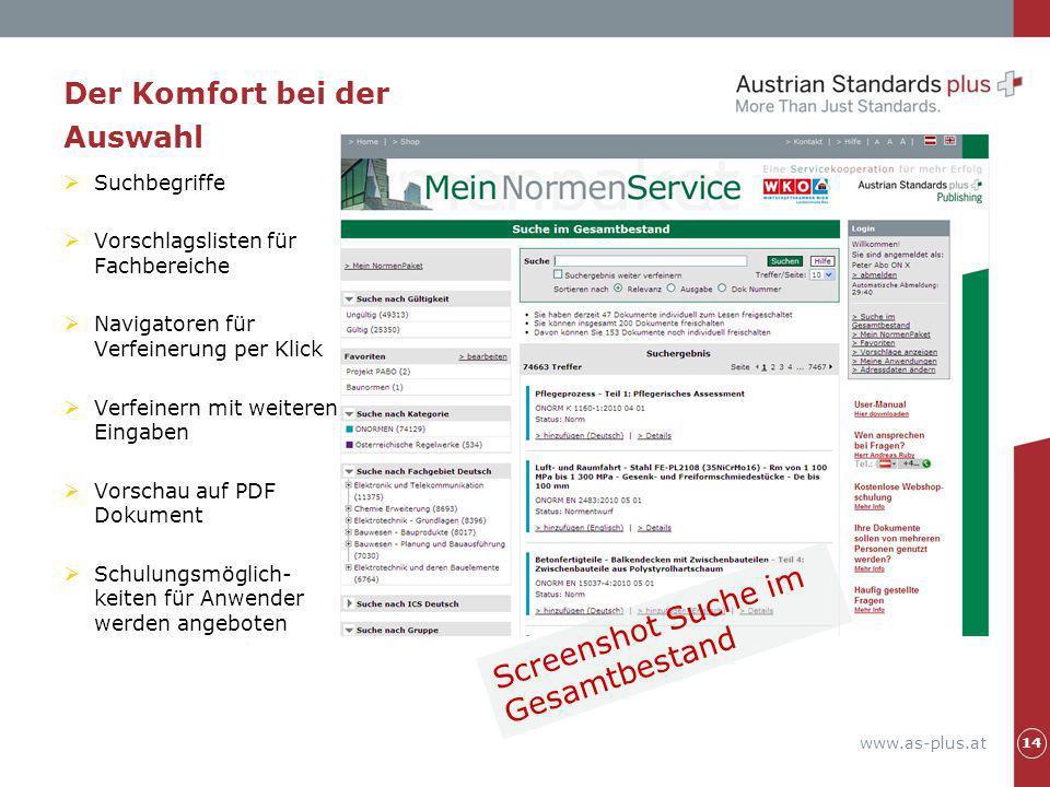www.as-plus.at Der Komfort bei der Auswahl Suchbegriffe Vorschlagslisten für Fachbereiche Navigatoren für Verfeinerung per Klick Verfeinern mit weiter
