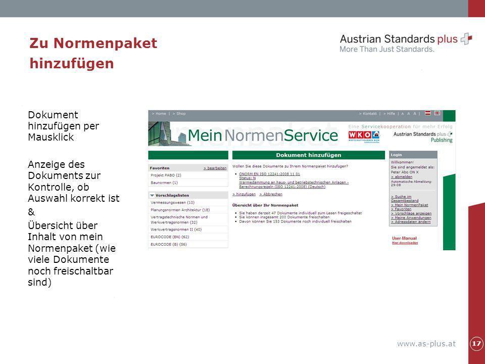 www.as-plus.at Zu Normenpaket hinzufügen Dokument hinzufügen per Mausklick Anzeige des Dokuments zur Kontrolle, ob Auswahl korrekt ist & Übersicht übe