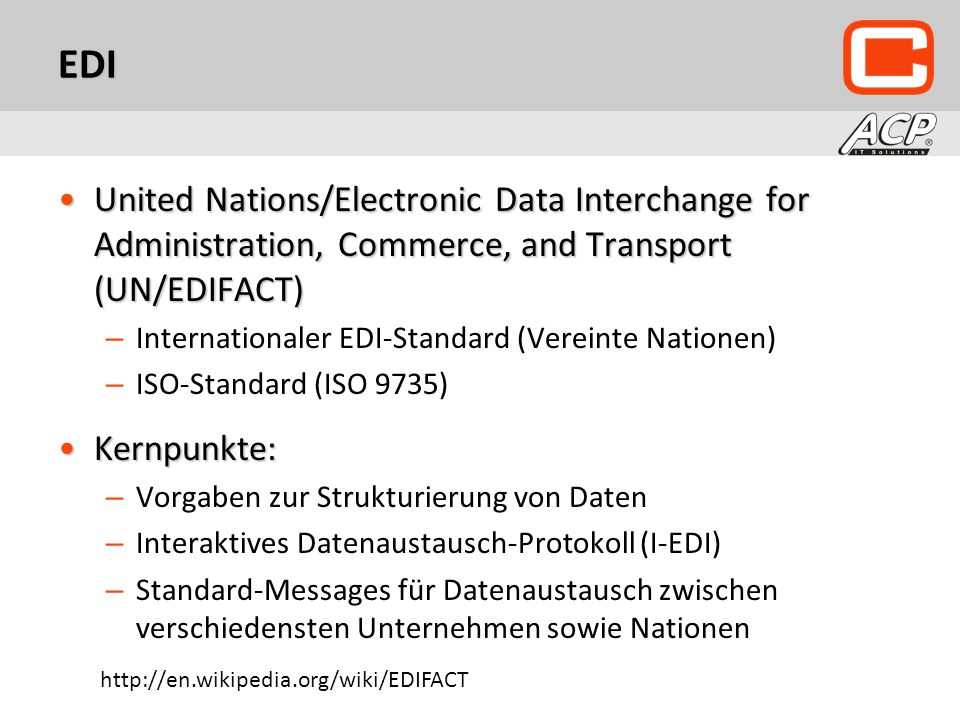 EDI United Nations/Electronic Data Interchange for Administration, Commerce, and Transport (UN/EDIFACT)United Nations/Electronic Data Interchange for