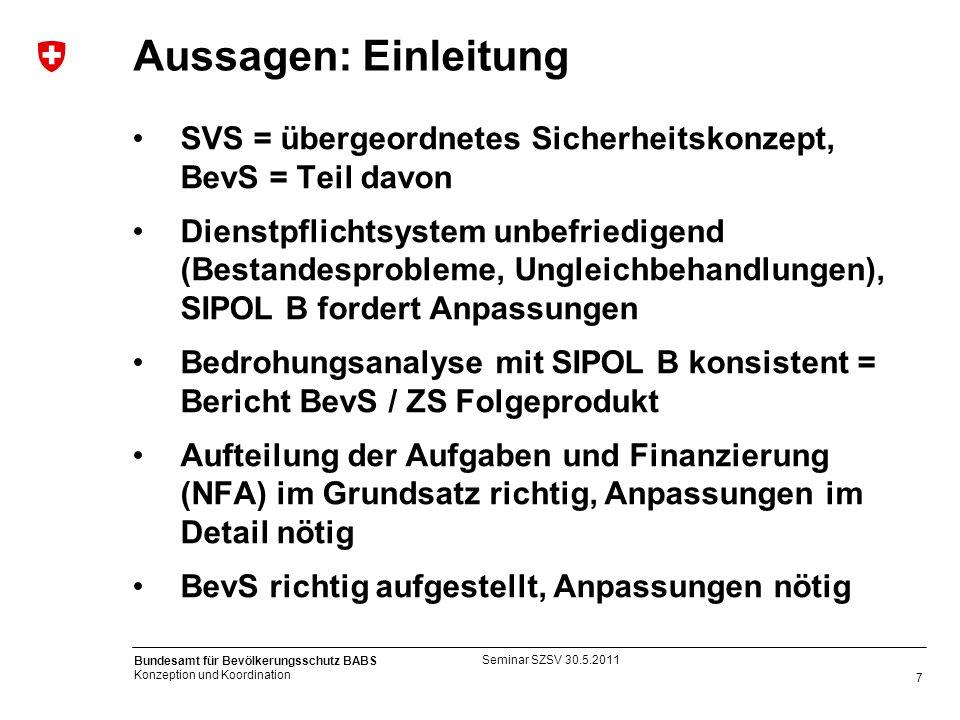 7 Bundesamt für Bevölkerungsschutz BABS Konzeption und Koordination Aussagen: Einleitung SVS = übergeordnetes Sicherheitskonzept, BevS = Teil davon Di