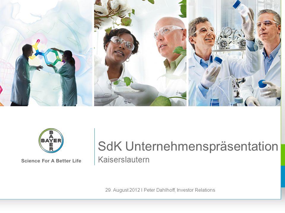Kaiserslautern SdK Unternehmenspräsentation 29. August 2012 I Peter Dahlhoff, Investor Relations