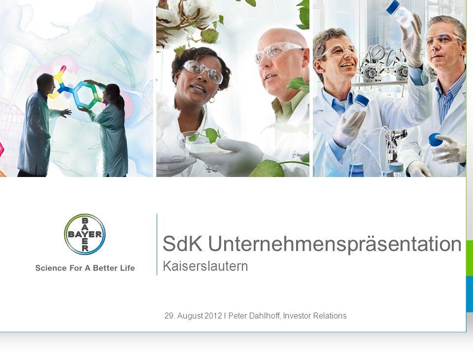 29. August 2012 I Peter Dahlhoff, Investor Relations Kaiserslautern SdK Unternehmenspräsentation