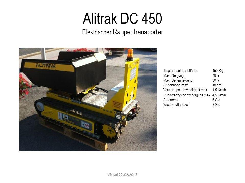Alitrak DC 450 Elektrischer Raupentransporter Vitival 22.02.2013 Traglast auf Ladefläche450 Kg Max. Neigung76% Max. Seitenneigung30% Stufenhöhe max 18