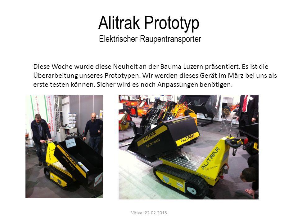 Alitrak Prototyp Elektrischer Raupentransporter Vitival 22.02.2013 Diese Woche wurde diese Neuheit an der Bauma Luzern präsentiert. Es ist die Überarb