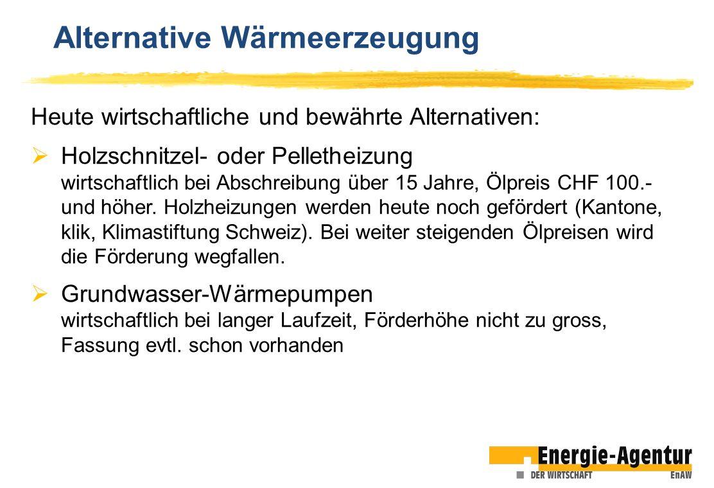 Alternative Wärmeerzeugung Heute wirtschaftliche und bewährte Alternativen: Holzschnitzel- oder Pelletheizung wirtschaftlich bei Abschreibung über 15