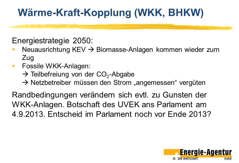 Energiestrategie 2050: Neuausrichtung KEV Biomasse-Anlagen kommen wieder zum Zug Fossile WKK-Anlagen: Teilbefreiung von der CO 2 -Abgabe Netzbetreiber