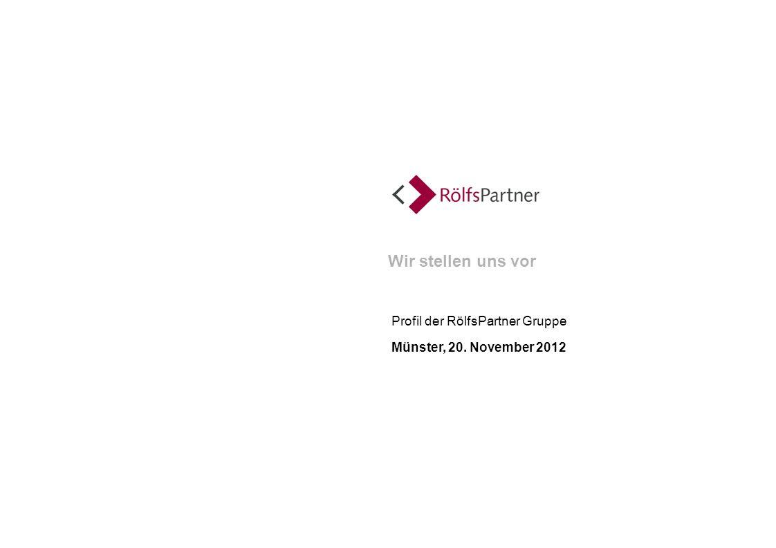 Wir stellen uns vor Profil der RölfsPartner Gruppe Münster, 20. November 2012