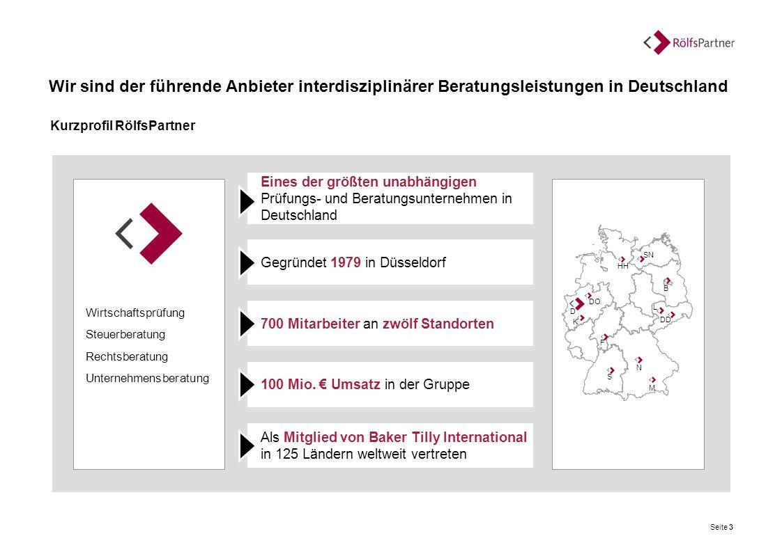 Kurzprofil RölfsPartner Wir sind der führende Anbieter interdisziplinärer Beratungsleistungen in Deutschland Wirtschaftsprüfung Steuerberatung Rechtsb