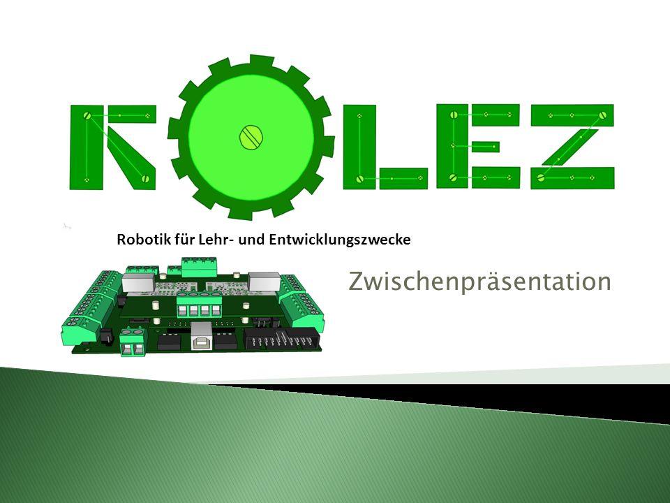 Robotik für Lehr- und Entwicklungszwecke Zwischenpräsentation